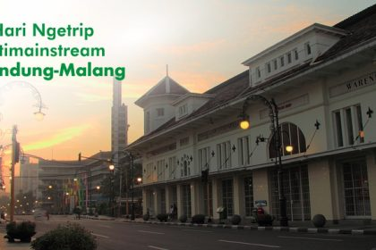 3 Hari Ngetrip Antimainstream, Bandung-Malang!